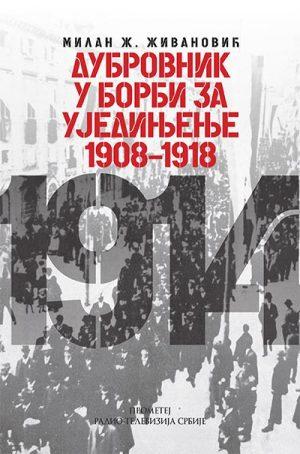 DUBROVNIK U BORBI ZA UJEDINJENJE 1908-1918