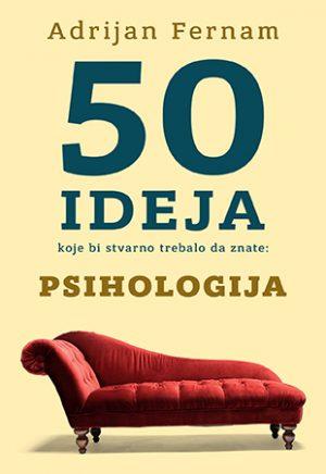 50 IDEJA KOJE BI STVARNO TREBALO DA ZNATE: PSIHOLOGIJA