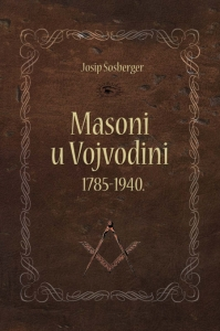 MASONI U VOJVODINI: 1785-1940