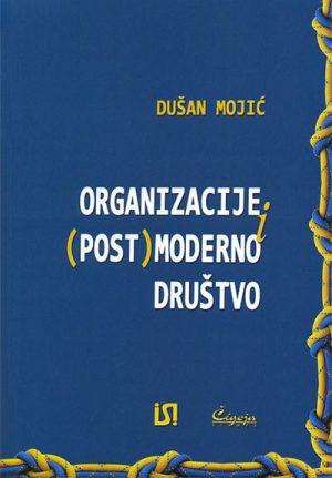 ORGANIZACIJE I (POST) MODERNO DRUŠTVO