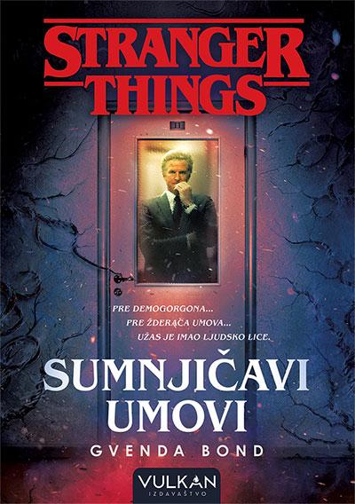 STRANGER THINGS: SUMNJIČAVI UMOVI
