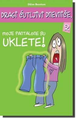 MOJE PANTALONE SU UKLETE!