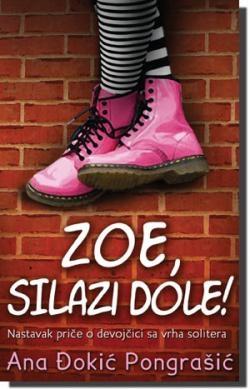 ZOE, SILAZI DOLE!