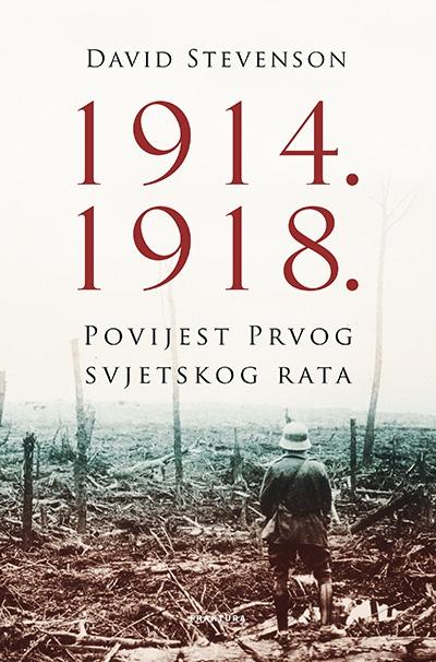 1914 -1918. Povijest Prvog svjetskog rata