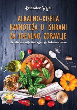 Alkalno-kisela ravnoteža u ishrani za idealno zdravlje