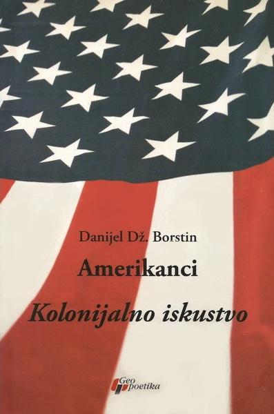 Amerikanci: kolonijalno iskustvo I tom