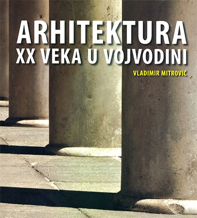 Arhitektura XX veka u Vojvodini