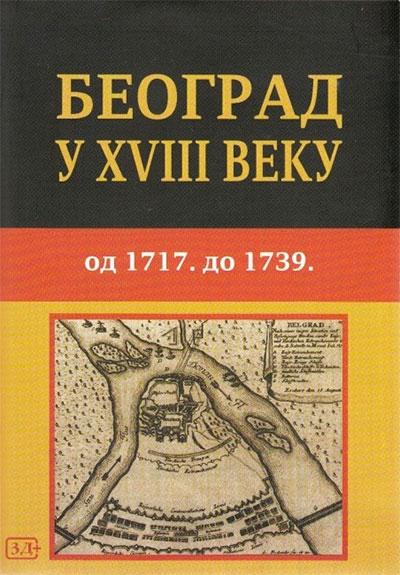 Beograd u XVIII veku (od 1717-1739)