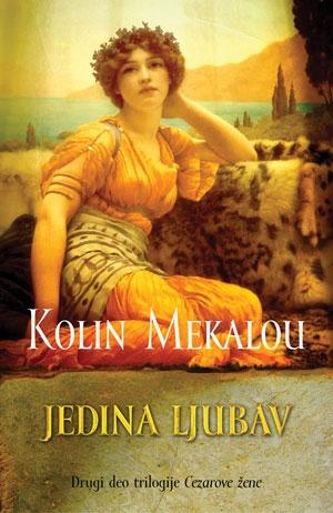 Jedina ljubav - drugi deo trilogije Cezarove žene