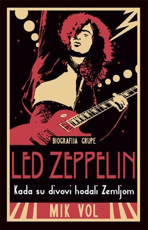 Kada su divovi hodali zemljom - Biografija grupe Led Zeppelin