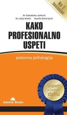 Kako profesionalno uspeti: poslovna psihologija