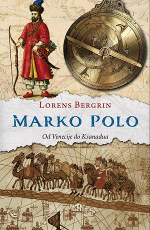 Marko Polo - od Venecije do Ksanadua