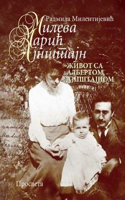 Mileva Marić Ajnštajn – Život sa Albertom Ajnštajnom