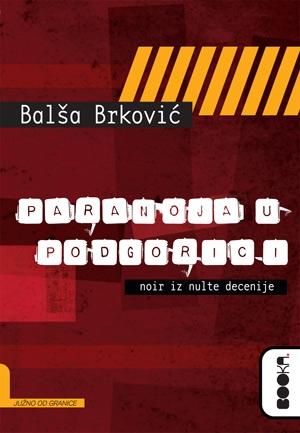 Paranoja u Podgorici - Noir iz nulte decenije