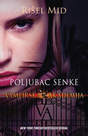 Poljubac senke - Vampirska akademija
