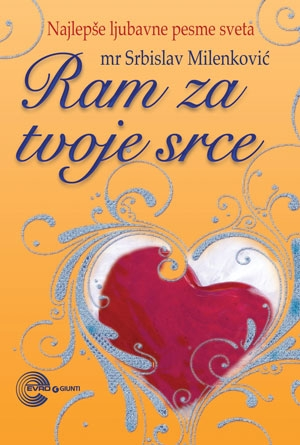 Ram za tvoje srce - najlepše ljubavne pesme sveta