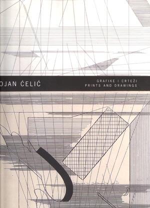 Stojan Ćelić: grafike i crteži = Print and Drawings + cd