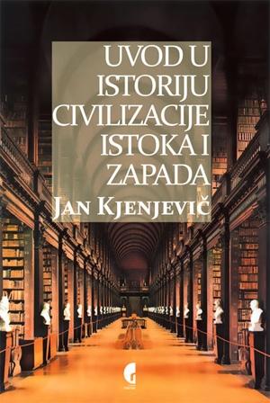 Uvod u istoriju civilizacije Istoka i Zapada