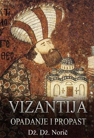 Vizantija - opadanje i propast