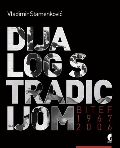 Dijalog s tradicijom - Bitef 1967-2006.