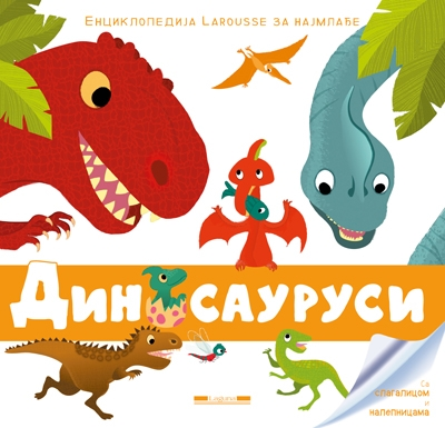 Dinosaurusi - enciklopedija Larousse za najmlađe