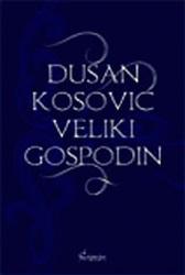 Dušan Kosović, veliki gospodin