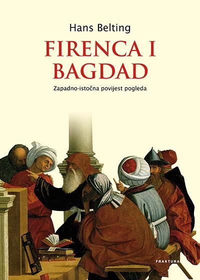 Firenca i Bagdad - Zapadno–istočna povijest pogleda
