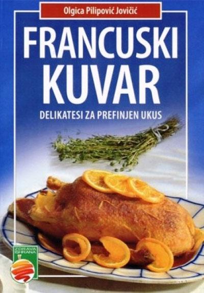 Francuski kuvar : delikatesi za prefinjeni ukus