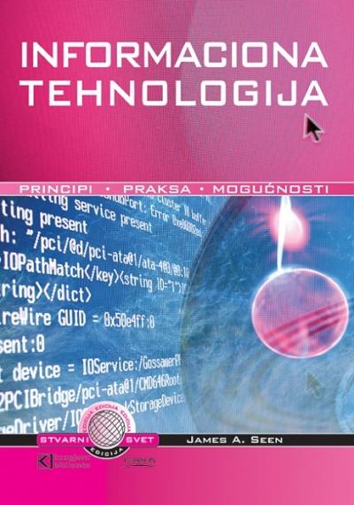 Informaciona tehnologija - principi, praksa, mogućnosti