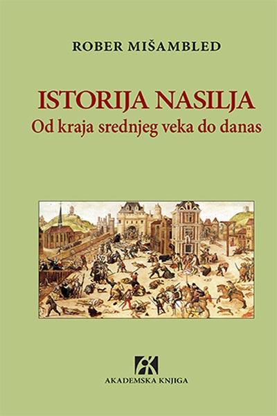 Istorija nasilja: od kraja srednjeg veka do danas