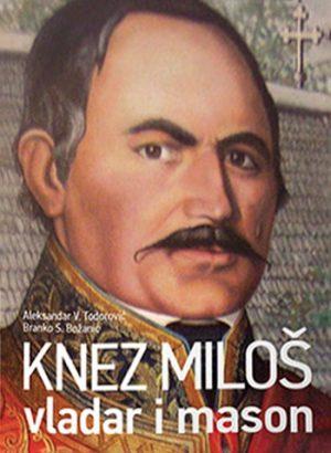 Knez Miloš, vladar i mason