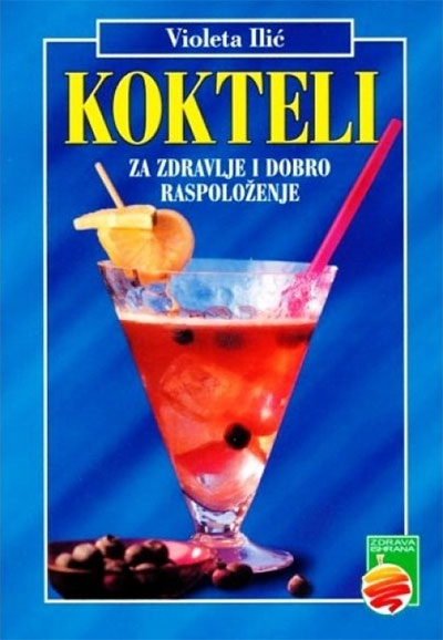 Kokteli - za zdravlje i dobro raspoloženje