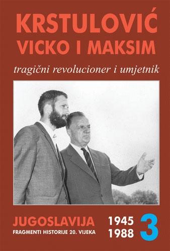 Krstulović Vicko i Maksim - treća knjiga 1945-1988