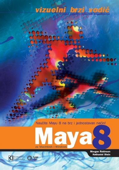 Maya 8 - vizuelni brzi vodič za Windows i Macintosh