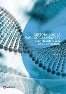 Metodologija naučnog saznanja I - kako stvoriti naučno delo u biomedicini
