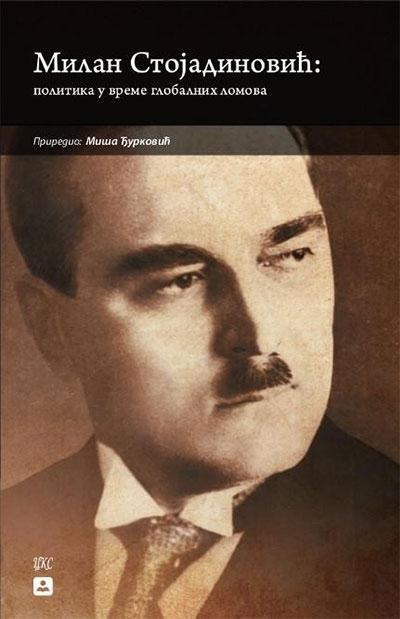 Milan Stojadinović: politika u vreme globalnih lomova