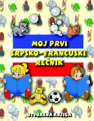Moj prvi srpsko - francuski rečnik