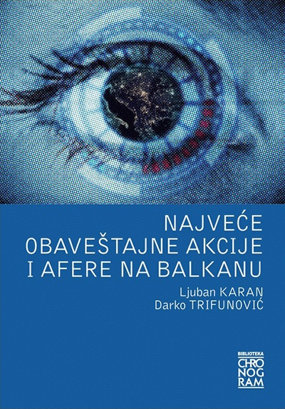 Najveće obaveštajne akcije i afere na Balkanu