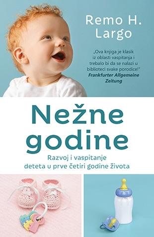 Nežne godine - razvoj i vaspitanje deteta u prve četiri godine života