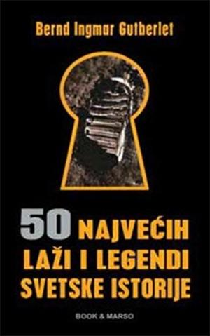 50 najvećih laži i legendi