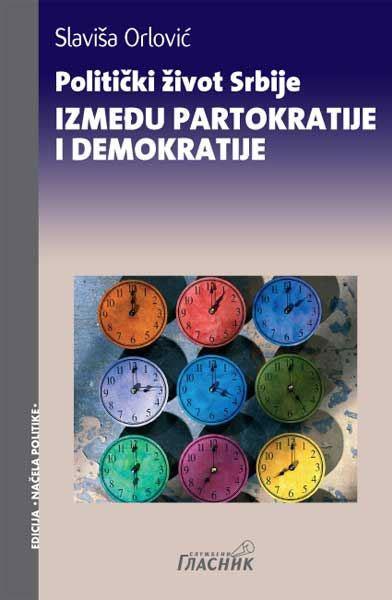 Politički život Srbije - između partokratije i demokratije