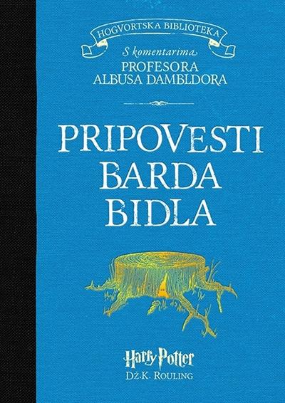 Pripovesti Barda Bidla: s komentarima Albusa Dambldora
