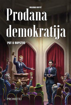 Prodana demokratija - Put u ropstvo
