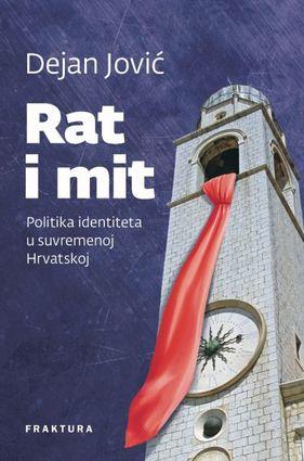 Rat i mit - politika identiteta u suvremenoj Hrvatskoj