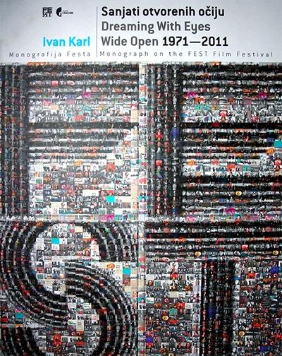 Sanjati otvorenih očiju 1971-2011 monografija FEST-a
