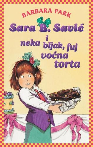 Sara B Savić i neka bljak fuj voćna torta