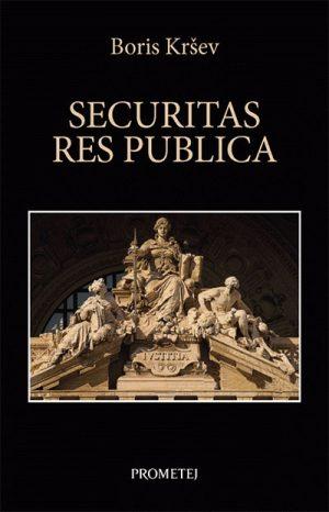 Securitas res publica - kratka istorija bezbednosti