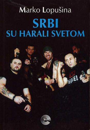 Srbi su harali svetom
