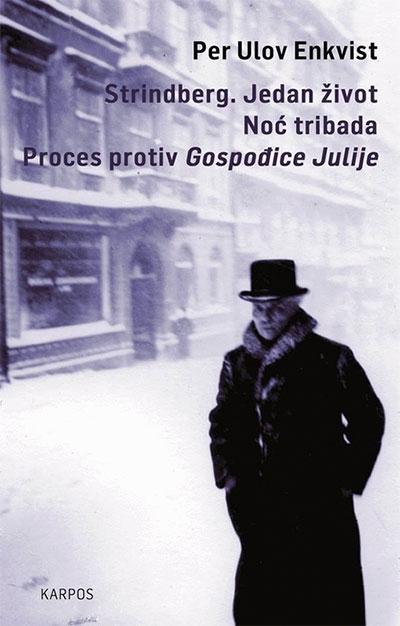 Strindberg: jedan život ; Noć tribada ; Proces protiv gospođice Julije