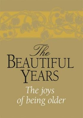The Beautifull Years - The Joys of Being Older